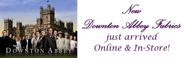 New Downton Abbey Fabrics - Online and In-Store!