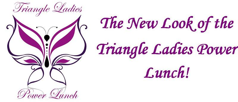 Triangle Ladies Power Lunch