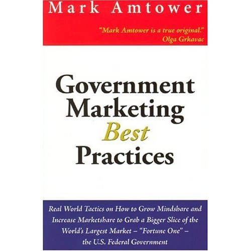 Government Marketing Best Practices by Mark Amtower