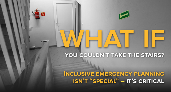 Inclusive emergency planning isn't special - it's critical.
