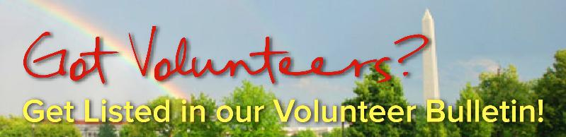 Contact us to be listed in the Volunteer Bulletin!