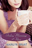 Friday Mornings at Nine by Marilyn Brant