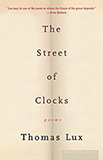 The Street of Clocks by Thomas Lux
