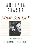 Must You Go by Antonia Fraser