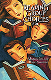Reading Group Choices 2011: Selections for Lively Book Discussions