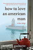How to Love an American Man by Kristine Gasbarre