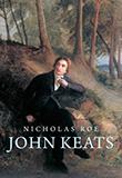 John Keats: A New Life by Nicolas Roe