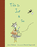 This is Just to Say by Pamela Zagarenski and Joyce Sidman