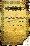 Charles Jessold, Considered as a Murderer by Wesley Stace