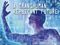 Transhuman Replicant Future