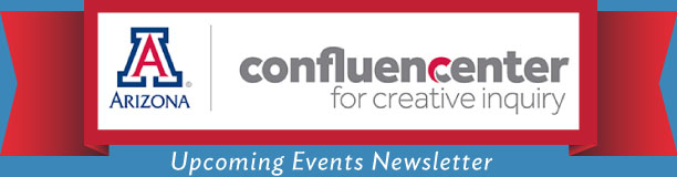Confluencenter For Creative Inquiry, Upcoming Events Newsletter