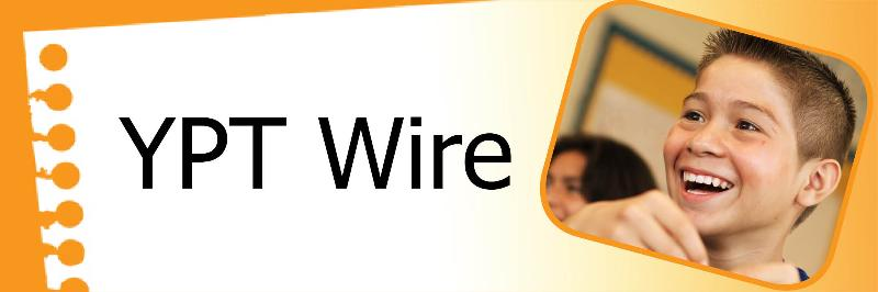 The August Edition of the YPT Wire