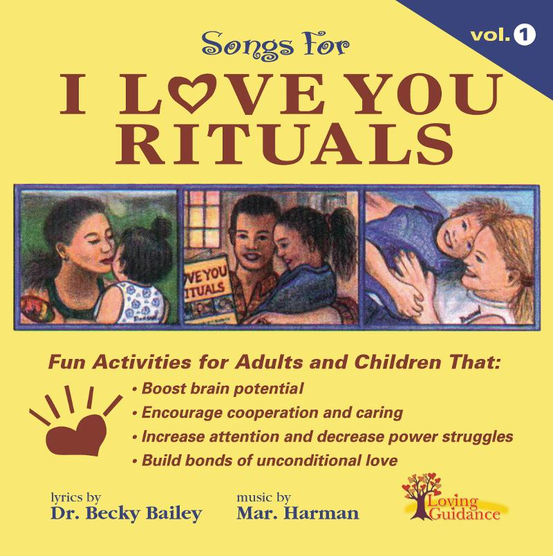 I Love You Rituals, Vol. 1 CD by Becky Bailey, Ph.D. &  at PCU!