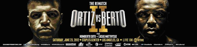 Ortiz vs. Berto II 360 Showtime Schedule