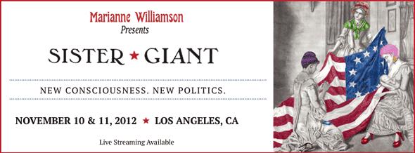 Marianne Williamson Sister Giant Nov 10 & 11, 2012