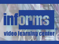 Watch videos at the INFORMS Video Learning Center