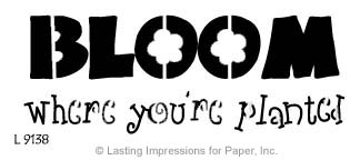 L9138 Bloom where you are planted, embossing template