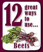 12 Great Ways to Use Beets.