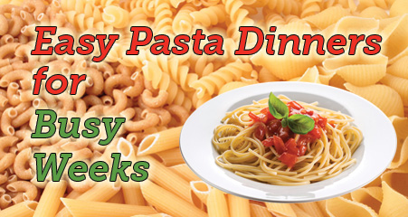 Easy pasta meals for busy weeks