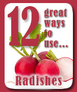 12 Great Ways to Use Radishes.
