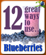 12 great ways to use blueberries