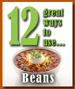 12 great ways to use beans.