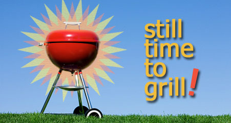 still time to grill