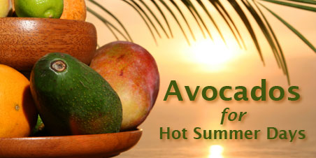 Avacados for hot summer days