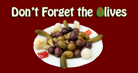 Don't forget the olives