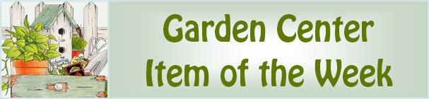 Garden Center Item of the Week heading graphic. Hillermann Nursery and Florist