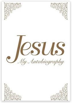 Jesus My Autobiography
