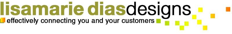 LisaMarie Dias Designs - Connecting You to Your Customers