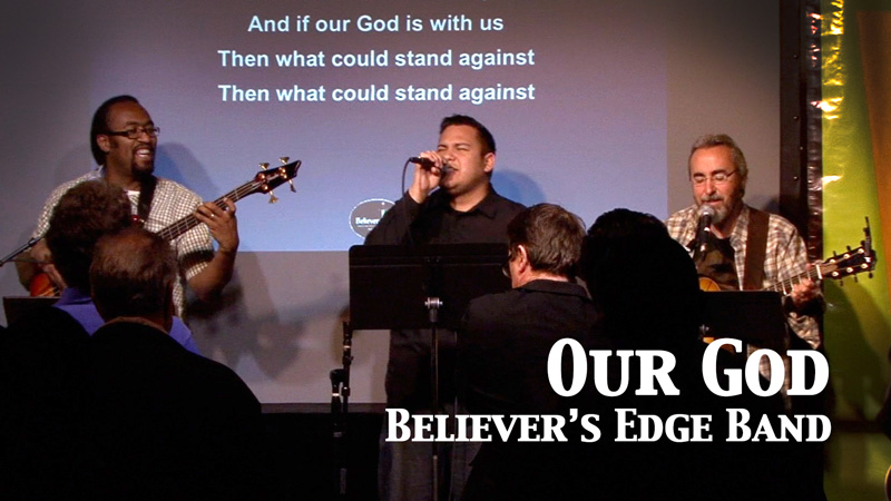 Our God -Believer's Edge Band