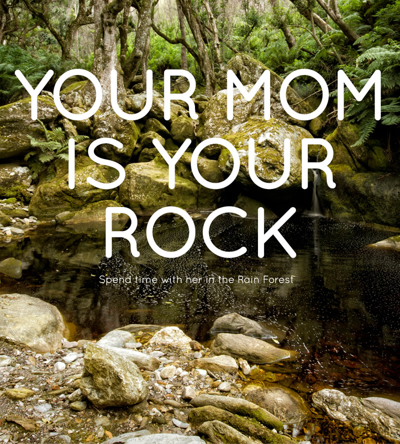 Your mom is your rock