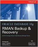 Robert Freeman's Oracle Database 10g RMAN Backup and Recovery