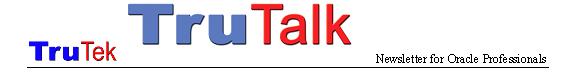 TruTek TruTalk Newsletter for Oracle Professionals