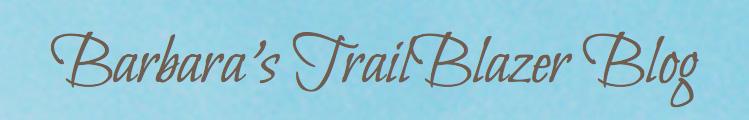 Barbara_s TrailBlazer Blog