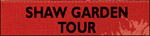 Shaw Garden Tour