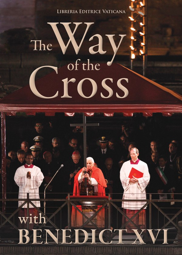 The Way of the Cross with Benedict XVI