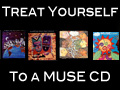 Treat Yourself to a MUSE CD