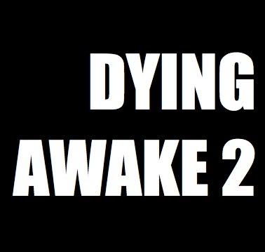 DYING AWAKE 2 jpg