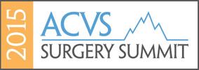 ACVS 2015 Surgery Summit
