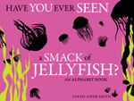Have You Ever Seen A Smack of Jellyfish cover