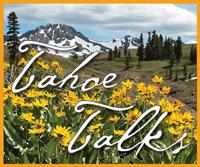 Tahoe Talks