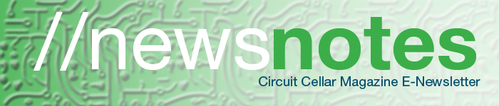 Circuit Cellar News Notes Header