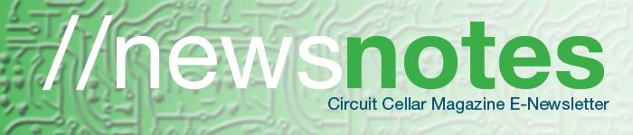 Circuit Cellar News Notes Header