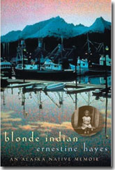 Blonde Indian by Ernestine Hayes (Lingit)