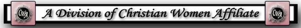 A Division of Christian Women Affiliate