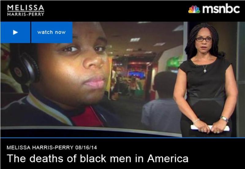 Melissa Harris-Perry - The deaths of black men in America