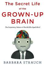 Cover of book, The Secret Life of the Grown-Up Brain